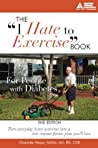 """The """"I Hate to Exercise"""" Book for People with Diabetes"""