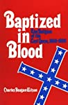 Baptized in Blood by Charles Reagan Wilson