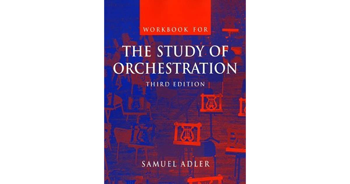 The Study Of Orchestration Samuel Adler 3rd Edition Pdf