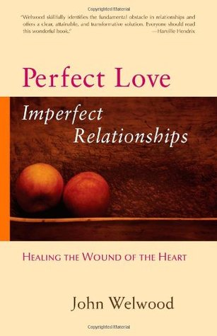 Perfect Love: Imperfect Relationships