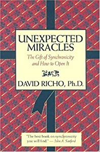 Unexpected Miracles: The Gift of Synchronicity & How to Open It