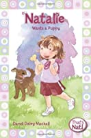 Natalie Wants a Puppy, That's What (That's Nat! #6)
