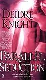 Parallel Seduction (Midnight Warriors, #3)