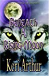 Beneath a Rising Moon (Ripple Creek Werewolf, #1)