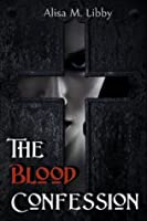 The Blood Confession
