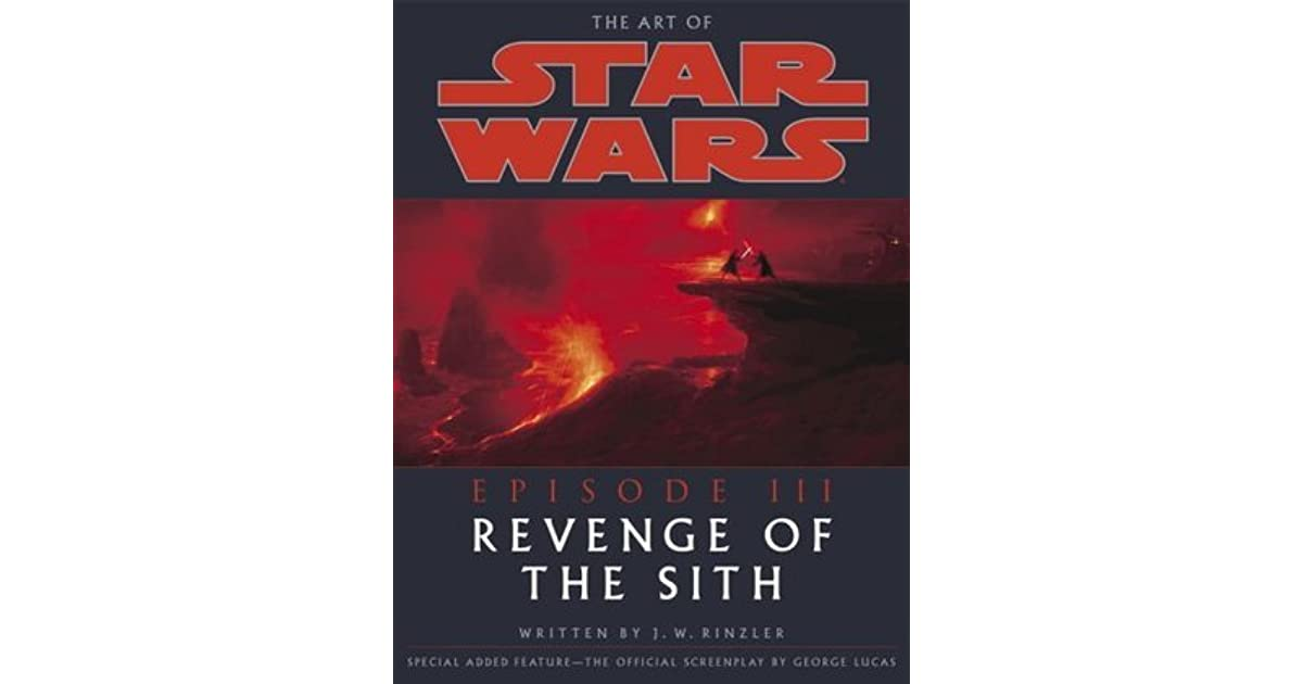 The Art Of Star Wars Episode Iii Revenge Of The Sith By J W Rinzler