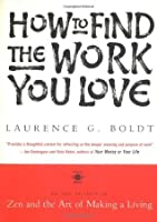How to find the work you love boldt