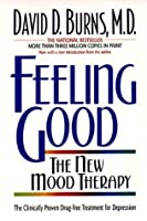 feeling good the new mood therapy david d burns pdf