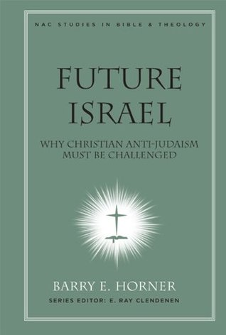 Future Israel: Why Christian Anti-Judaism Must Be Challenged: 3