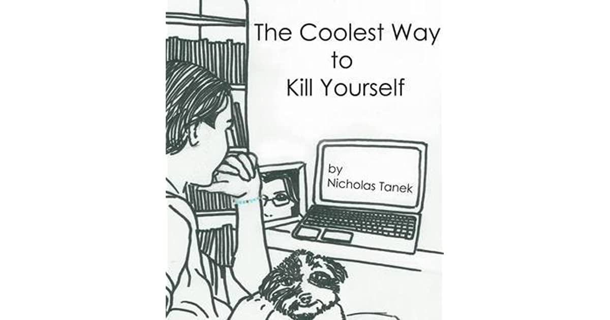 how to kill yourself the proper way