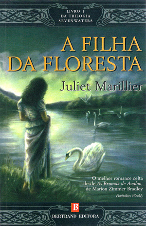 A Filha da Floresta  (Trilogia de Sevenwaters, #1)