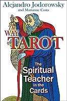 The Way of Tarot: The Spiritual Teacher in the Cards
