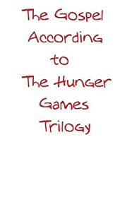"The Gospel According to ""The Hunger Games"" Trilogy"