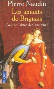 Les Amants de Brignais (Cycle de Tristan De Castelreng, #1)
