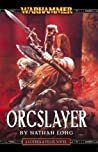 Orcslayer  (Gotrek & Felix #8)