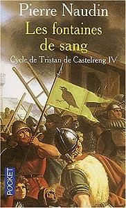 Les Fontaines de sang (Cycle de Tristan de Castelreng, #4)