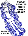 Toilet Stories from Outer Space