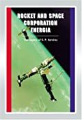 Rocket And Space Corporation Energia: Apogee Books Space Series 17