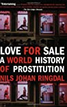 Love For Sale: A World History of Prostitution