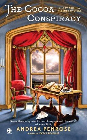 The Cocoa Conspiracy (A Lady Arianna Regency Mystery, #2)