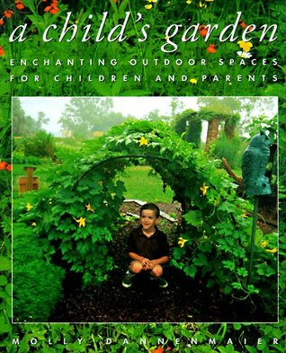 A Childs Garden: Enchanting Outdoor Spaces for Children and Parents