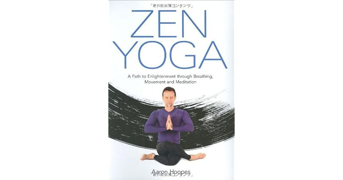 Zen Yoga: A Path to Enlightenment Through Breathing