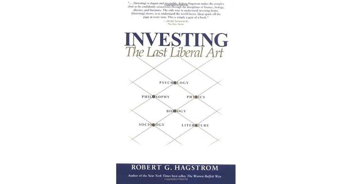 Investing The Last Liberal Art By Robert G Hagstrom