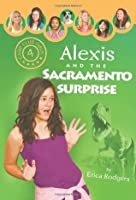 Alexis and the Sacramento Surprise (Camp Club Girls, #4)