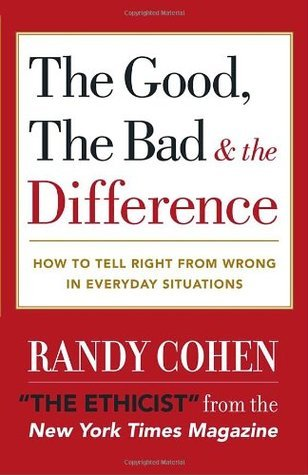 The Good, the Bad & the Difference: How to Tell the Right from Wrong in Everyday Situations