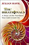 Book cover for The Irrationals: A Story of the Numbers You Can't Count On