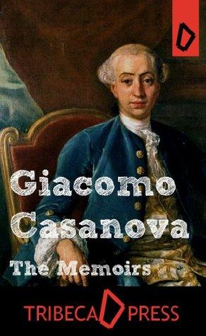 The Memoirs of Casanova (Complete)