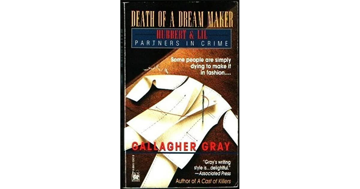 Death Of A Dream Maker Hubbert Lil 3 By Gallagher Gray