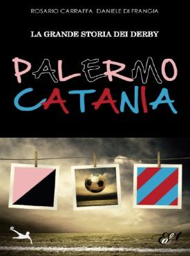 la grande storia dei derby -  Palermo Catania