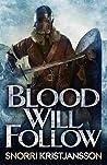 Blood Will Follow (The Valhalla Saga, #2)