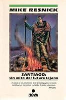 Santiago: Un mito del futuro lejano (Santiago, #1)
