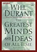 The Greatest Minds and Ideas of All Time: Complete