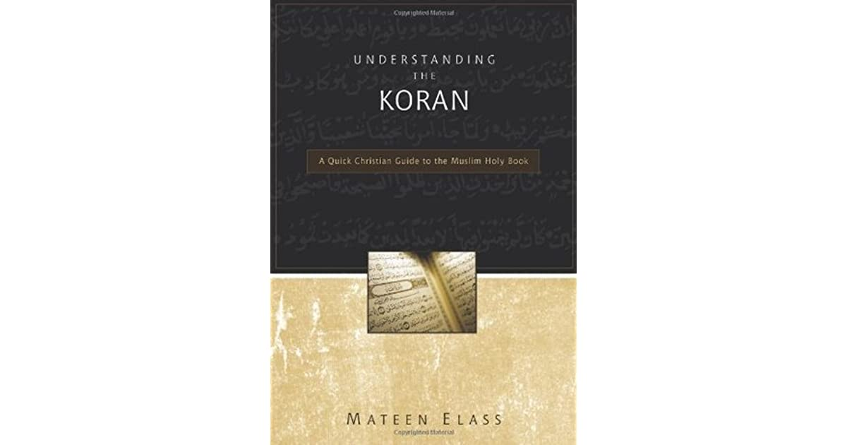 Understanding the Koran: A Quick Christian Guide to the