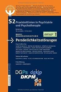 S2-Leitlinien für Persönlichkeitsstörungen (S2 Praxisleitlinien in Psychiatrie und Psychotherapie)