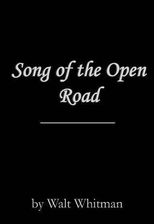 Song of the Open Road by Walt Whitman