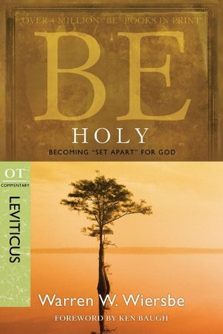 """Be Holy (Leviticus): Becoming """"Set Apart"""" for God"""