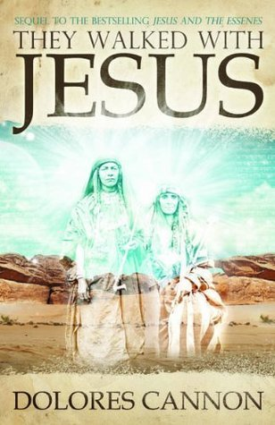 They Walked with Jesus-Past Life Experiences with Christ