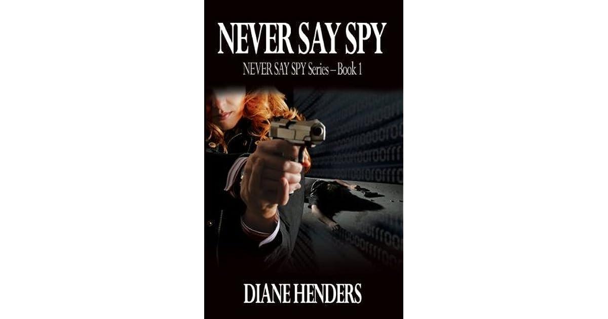 Never Say Spy (The Never Say Spy Series Book 1)