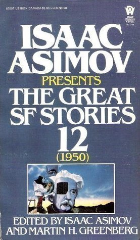 Isaac Asimov Presents the Great SF Stories 12 by Isaac Asimov