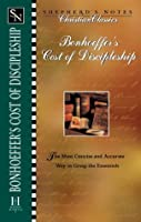 Bonhoeffer's Cost of Discipleship (Shepherd's Notes. Christian Classics)