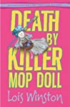 Death by Killer Mop Doll (Anastasia Pollack Crafting Mystery, #2)
