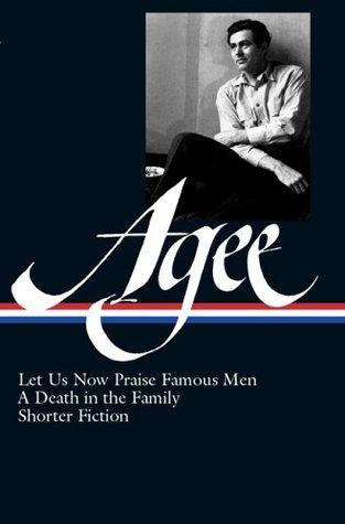 Let Us Now Praise Famous Men / A Death in the Family / Shorter Fiction