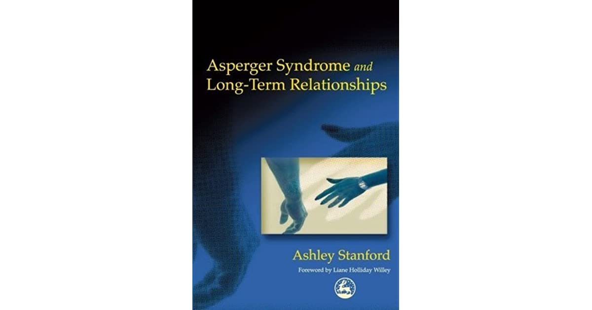 Asperger Syndrome and Long-Term Relationships by Ashley Stanford
