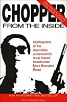 Chopper From the Inside: The Confessions of Mark Brandon Read
