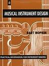 Musical Instrument Design: Practical Information for Instrument Making