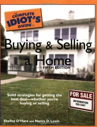 The Complete Idiots guide to buying and selling a home